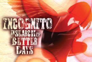 TheJazzWorld Incognito In Search Of Better Days