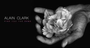 Alain Clark New Release Kiss You The Same