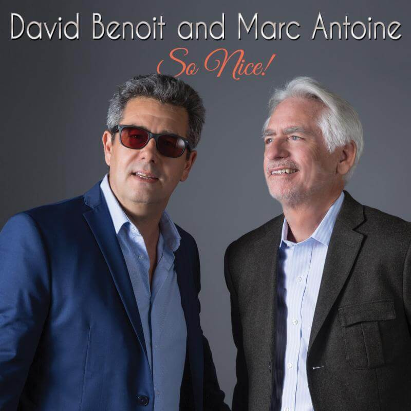 David Benoit & Marc Antoine Celebrate Bossa Nova On So Nice!