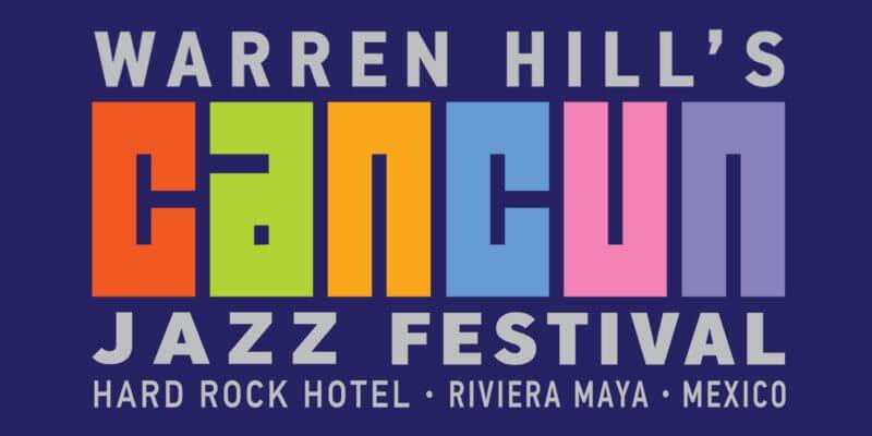 Warren Hill's Cancun Jazz Festival 2018