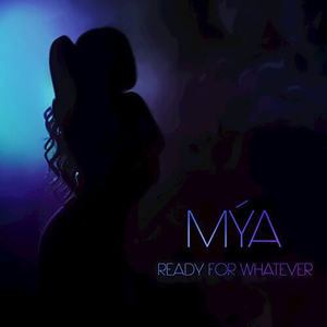 Mya New Single Ready For Whatever