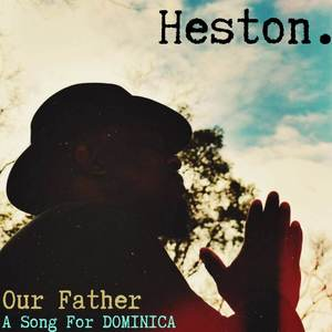 Listen to Heston's Our Father, A Song For Dominica