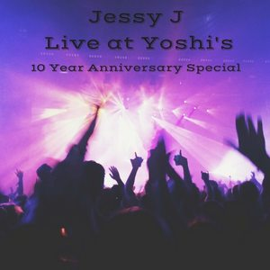 Jessy J Live at Yoshi's 10 year Anniversary Special CD