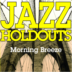 Jazz Holdouts Release New Single Morning Breeze