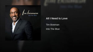 Watch Lyric Video for All I Need Is Love by Tim Bowman w/Stokley