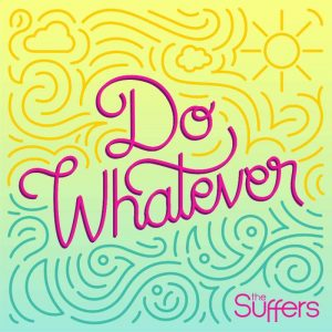 """Listen To """"Do Whatever"""" By The Suffers"""