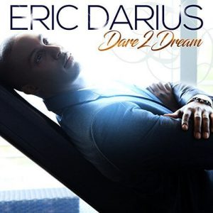 Watch Music Video for Eric Darius Dare 2 Dream