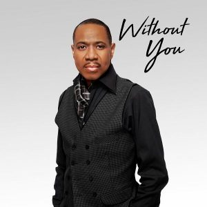 """Listen To """"Without You"""" by Freddie Jackson"""