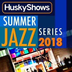 Husky Shows Summer Jazz Series 2018