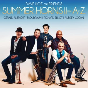 """Dave Koz and his friends return with """"Summer Horns II From A To Z"""""""