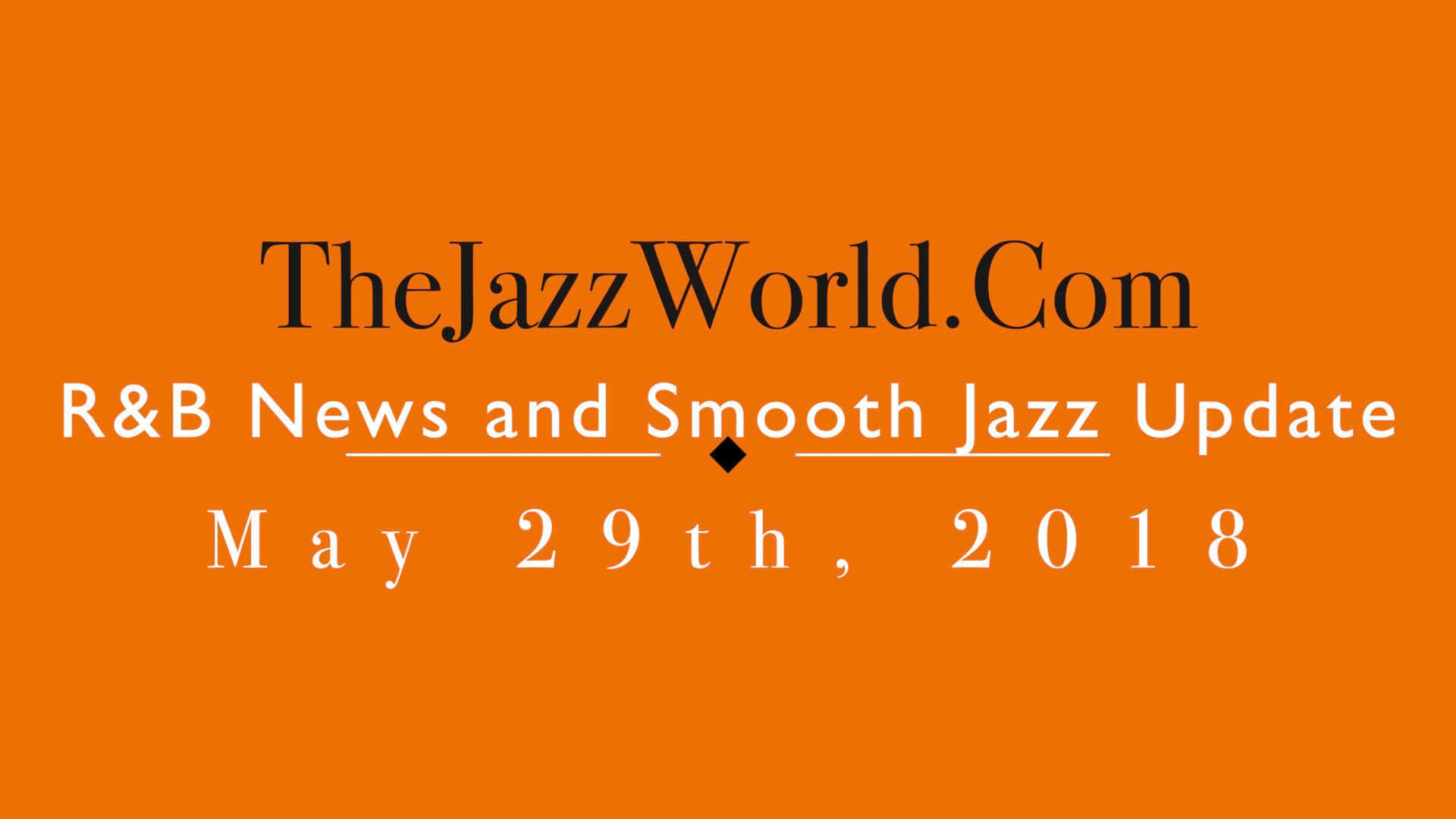 Save changesLatest R&B News and Smooth Jazz Update May 29th