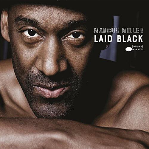"""Marcus Miller New Album """"Laid Back"""""""