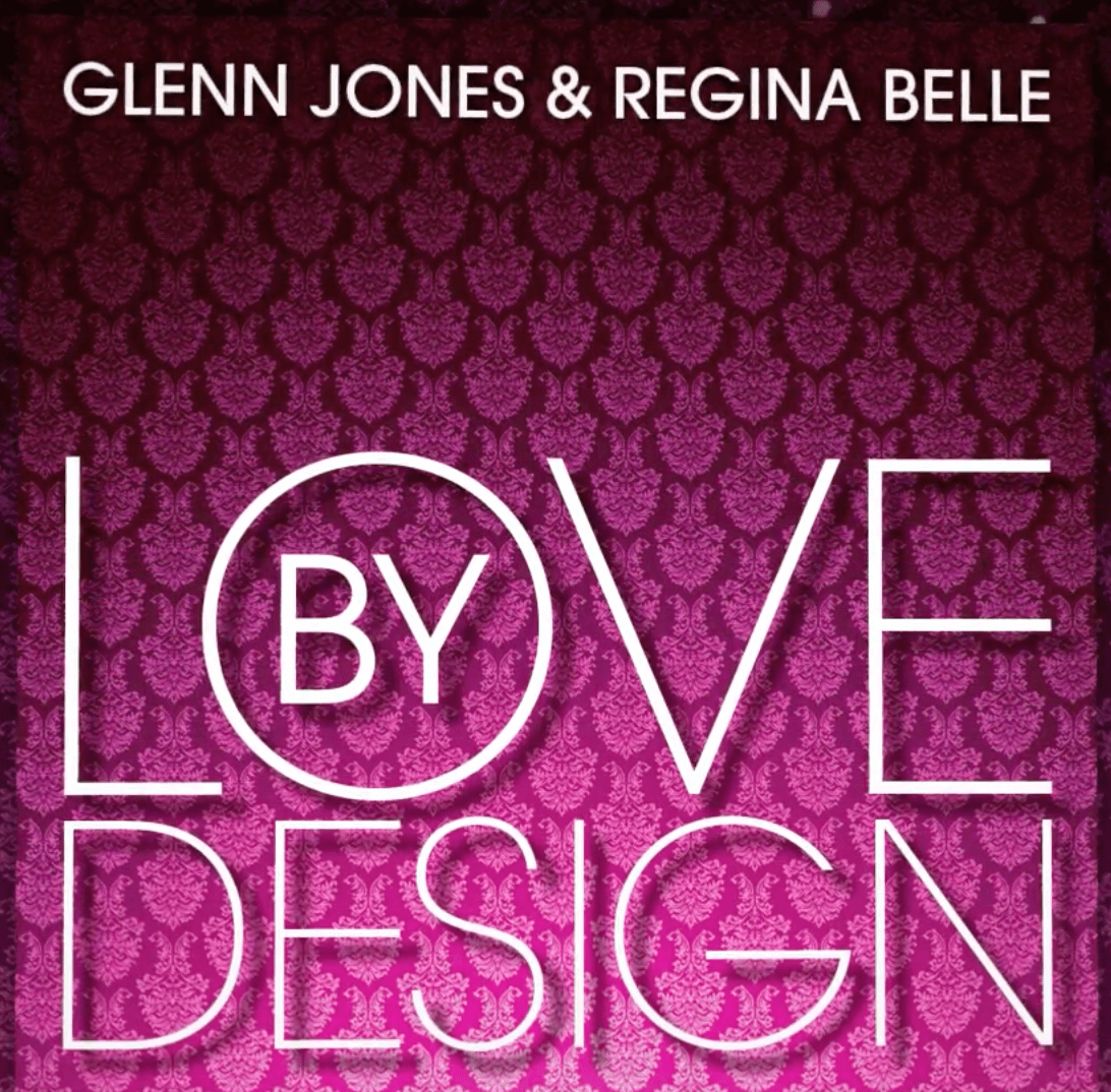 "Listen to Glenn Jones & Regina Belle ""Love By Design"""