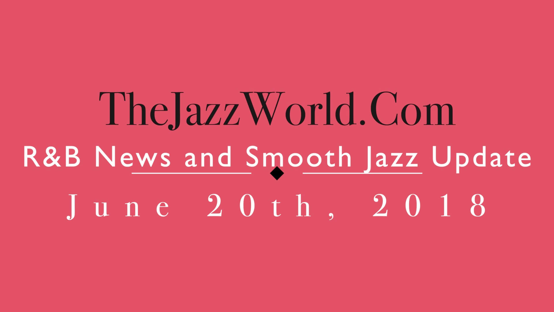 Latest R&B News and Smooth Jazz Update June 20th