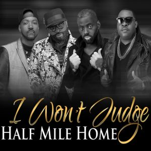 """Watch music Video for Half Mile Home """"I Won't Judge"""""""