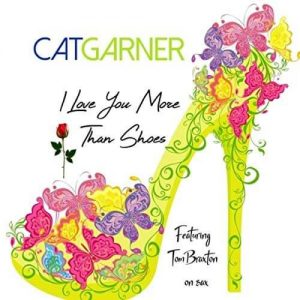 """Listen To Cat Garner """"I Love You More Than Shoes"""""""