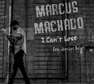 "Listen to Marcus Machado ""I Can't Lose"""