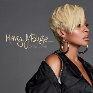 "Listen To Mary J. Blige ""Only Love"""