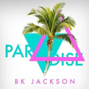 """Listen to BK Jackson """"Paradise"""""""