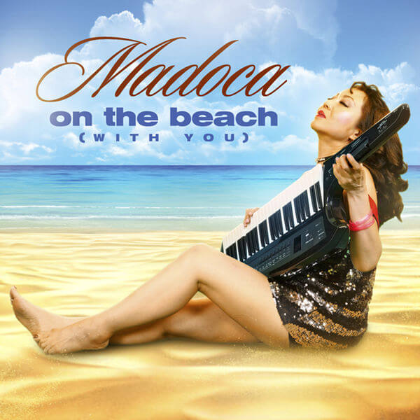 "Listen to Madoca ""On The Beach (With You)"""