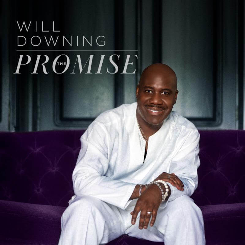 """Will Downing Announces Album Release """"The Promise"""""""