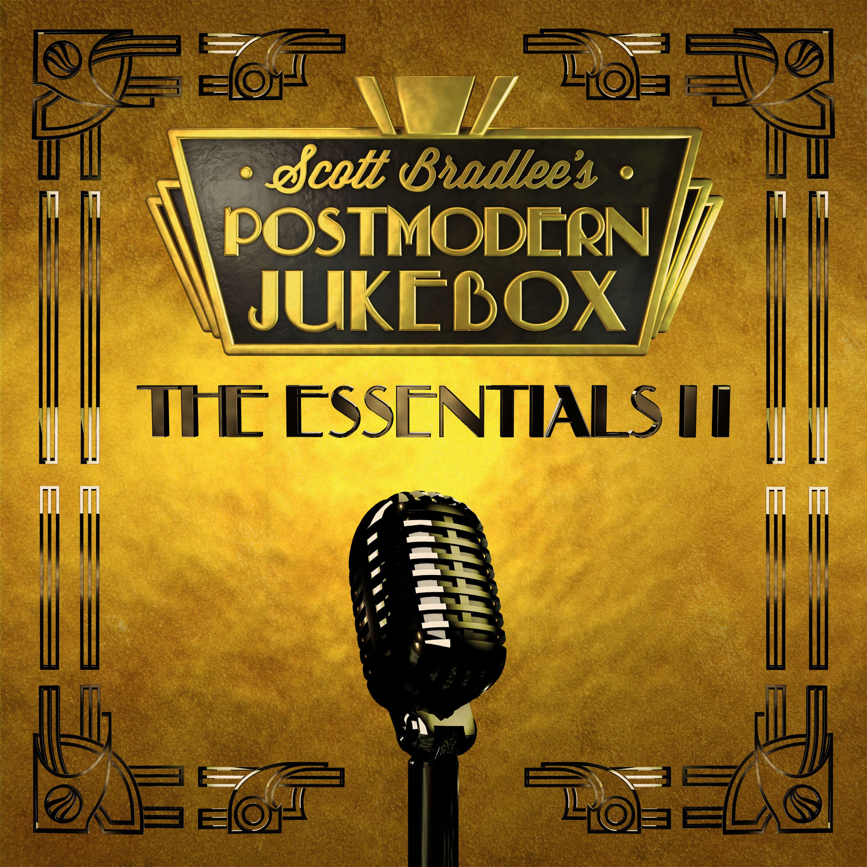 Scott Bradlee's Postmodern Jukebox The Essentials II releases November 2