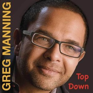 "Listen to Greg Manning ""Top Down"""