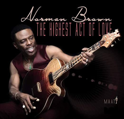"Review - ""The Highest Act Of Love"" by Norman Brown"
