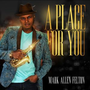 """Listen to """"A Place For You"""" by Mark Allen Felton"""