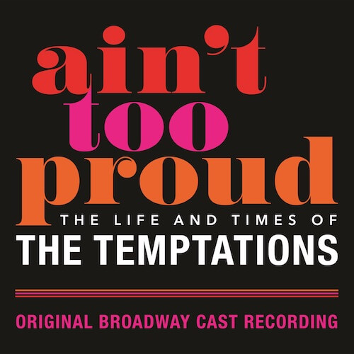 Ain't Too Proud – The Life and Times of The Temptations Cast Recording Release