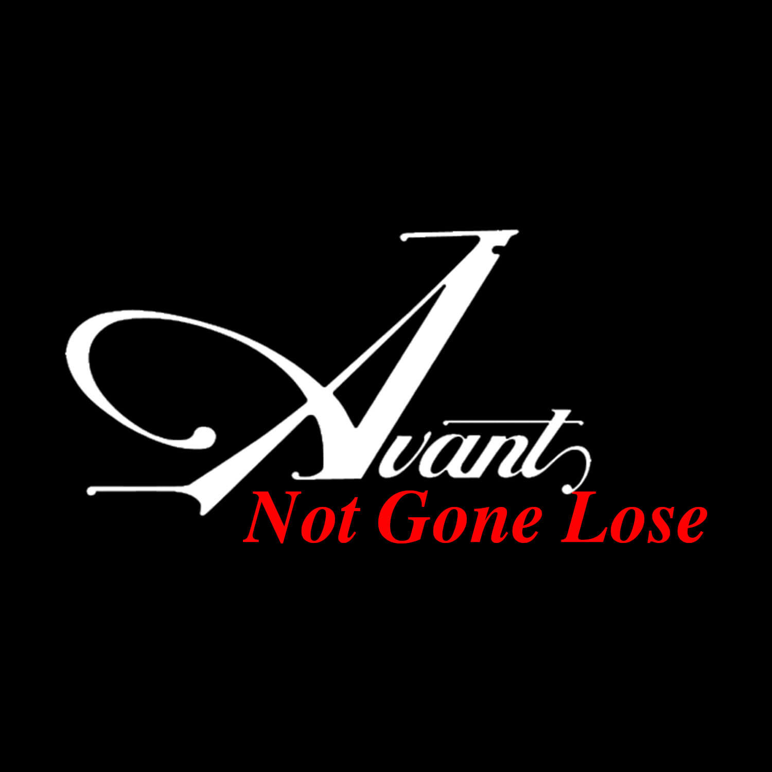 "Listen to ""Not Gone Lose"" by Avant"