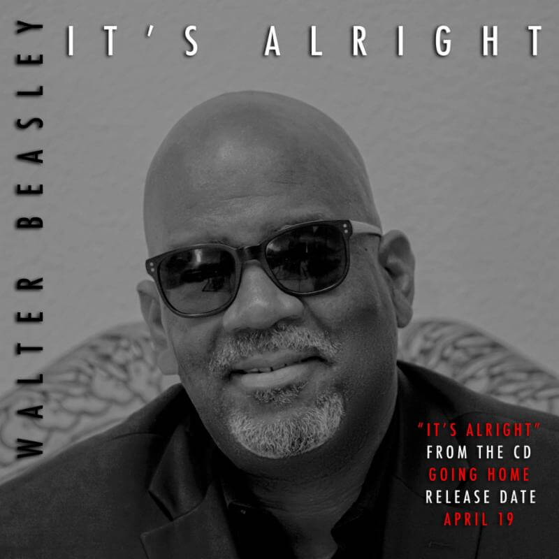"Listen to ""It's Alright"" by Walter Beasley"