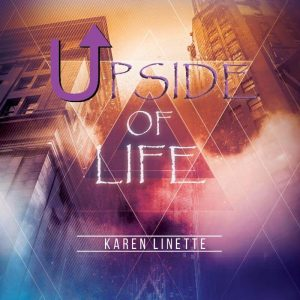 "Listen to ""UpSide Of Life"" by Karen Linette"