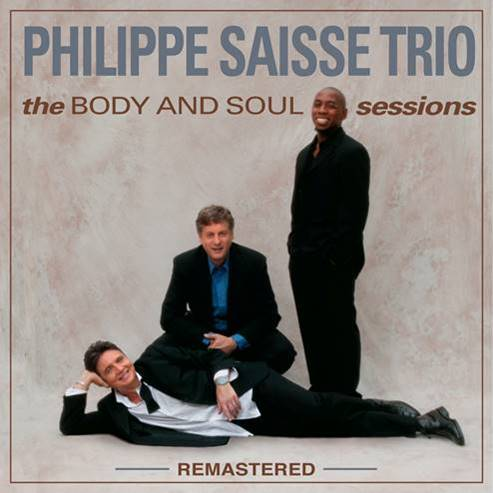 """Philippe Saisse Trio's """"The Body and Soul Sessions"""" Remastered"""