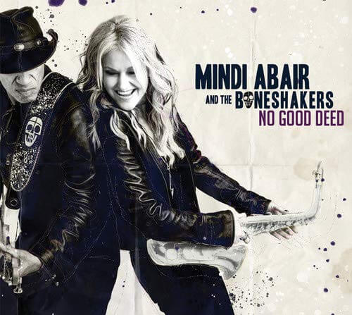Mindi Abair & The Boneshakers Album No Good Deed for June 28th