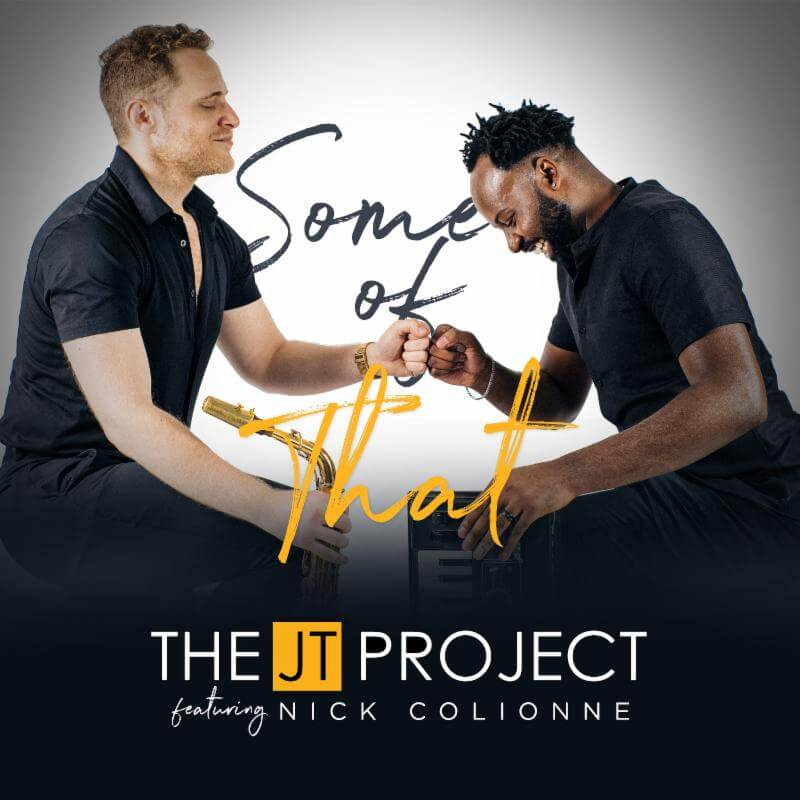 """Listen to """"Some of That"""" by The JT Project"""