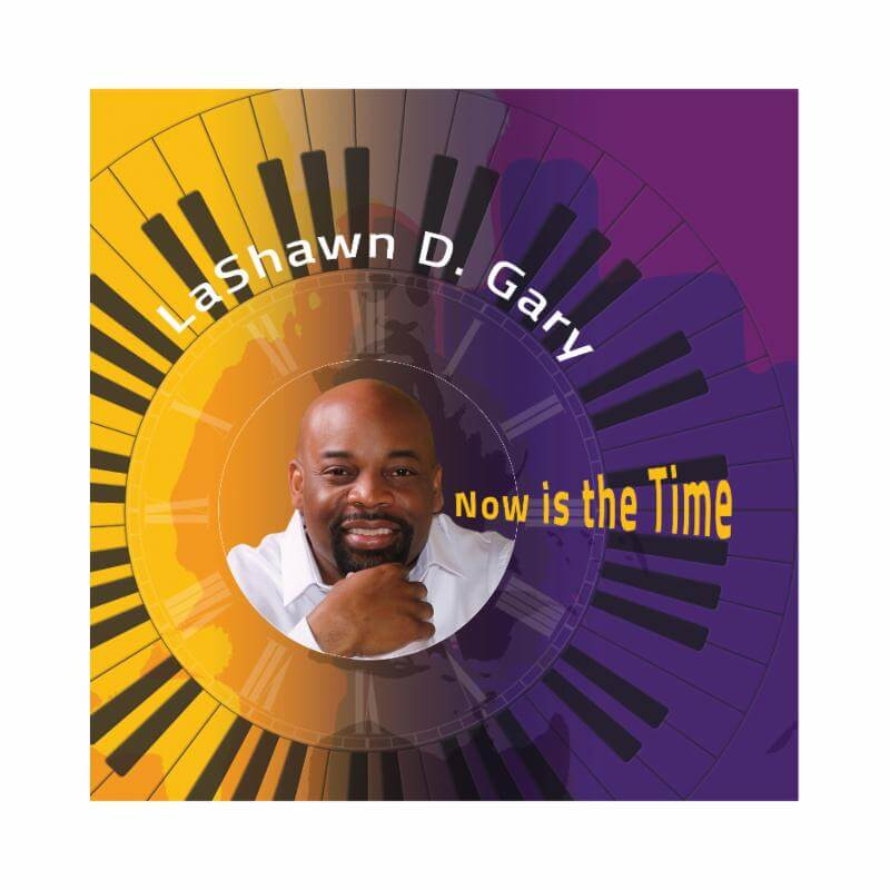 """Listen to """"Now Is The Time"""" by LaShawn Gary"""