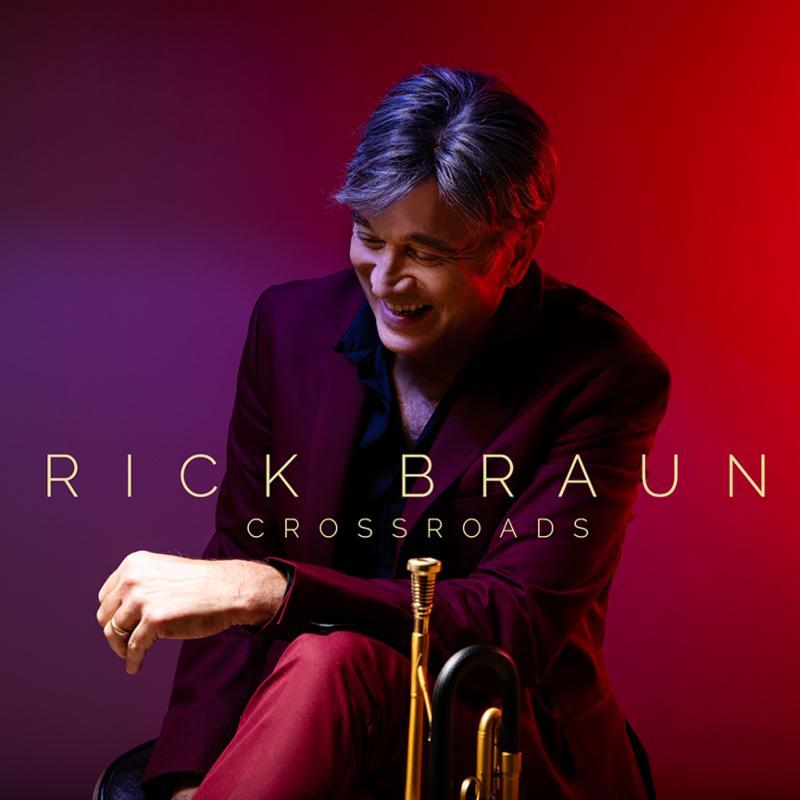 "Rick Braun Announces Album ""Crossroads"" for August 16"