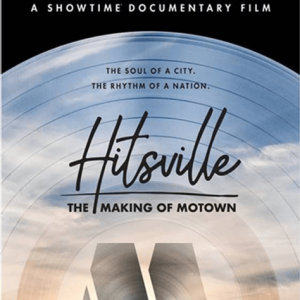 "Showtime Doc ""Hitsville: The Making of Motown"" out August 24th"