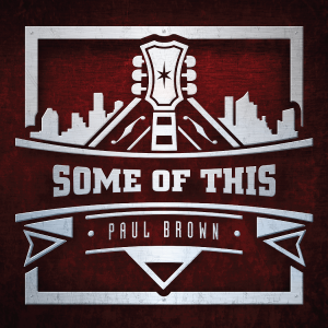 """Listen to """"Some of This"""" by Paul Brown"""