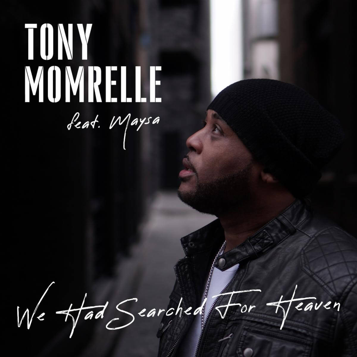 "Listen to ""We Have Searched For Heaven"" by Tony Momrelle"