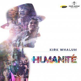 """Kirk Whalum Taps October for Release of """"Humanité"""""""