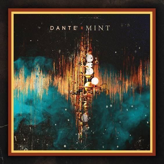 "Dante' Announces New Album ""Mint"" for October"