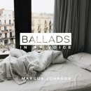 """Ballads: In My Voice"" by Marcus Johnson Out Now"