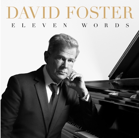 David Foster Announces 'Eleven Words' for April 17