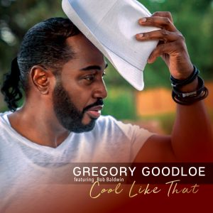 Listen to 'Cool Like That' by Gregory Goodloe