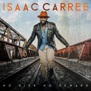 'No Risk No Reward' from Isaac Carree is Out Now