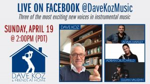 Dave Koz & Friends at Home April 19