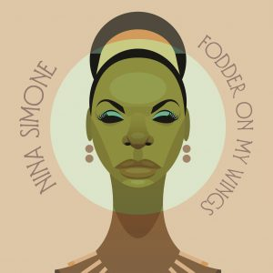 'Fodder On My Wings' A Rare Album from Nina Simone Out Now