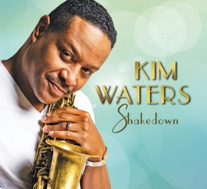 Kim Waters Announces New Album 'Shakedown' For May 29th